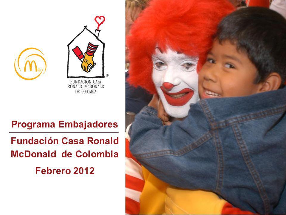 Programa Embajadores Fundación Casa Ronald McDonald de Colombia Febrero 2012 1