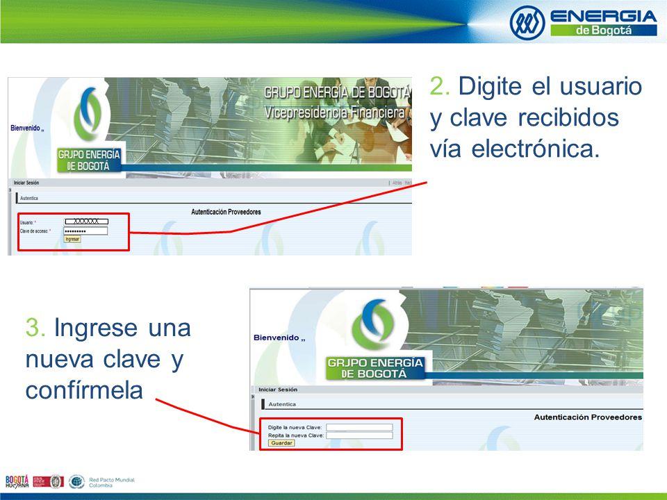 2. Digite el usuario y clave recibidos vía electrónica.