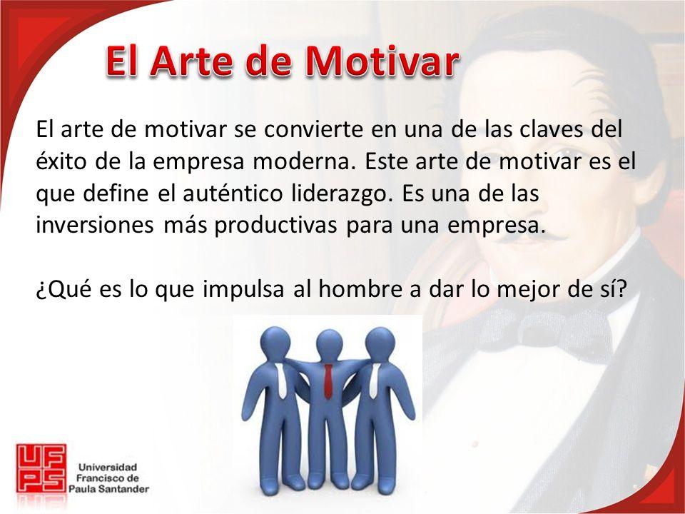El arte de motivar se convierte en una de las claves del éxito de la empresa moderna. Este arte de motivar es el que define el auténtico liderazgo. Es