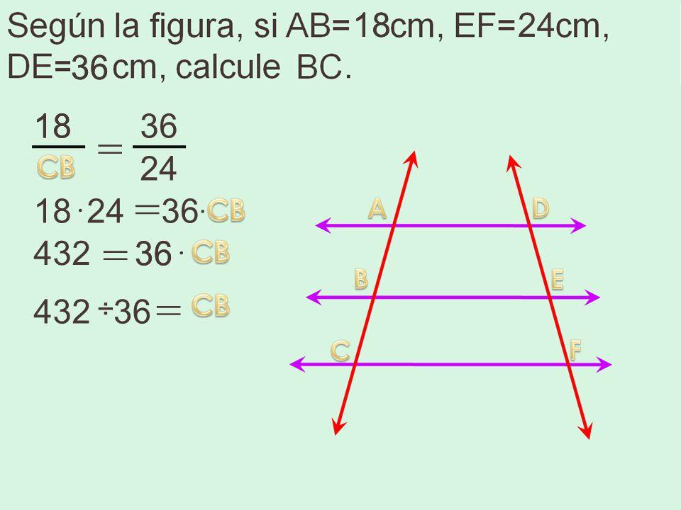 36 18 = 36 24 18 = · 24 · 36 432 = 36 · 432 ÷ 36 24 36 18