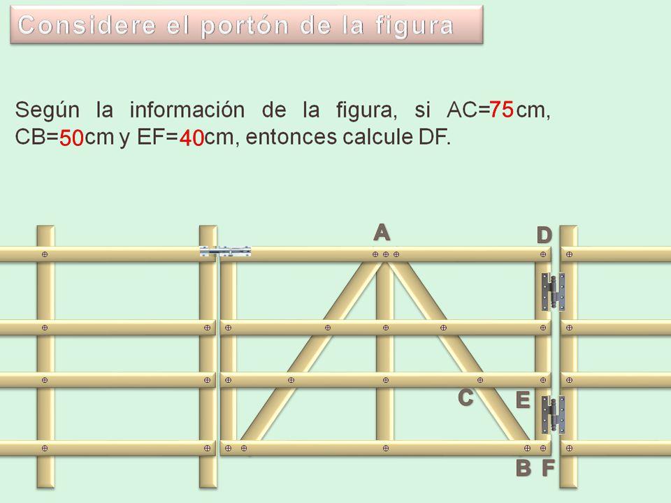 Según la información de la figura, si AC=75cm, CB=50cm y EF=40cm, entonces calcule DF.