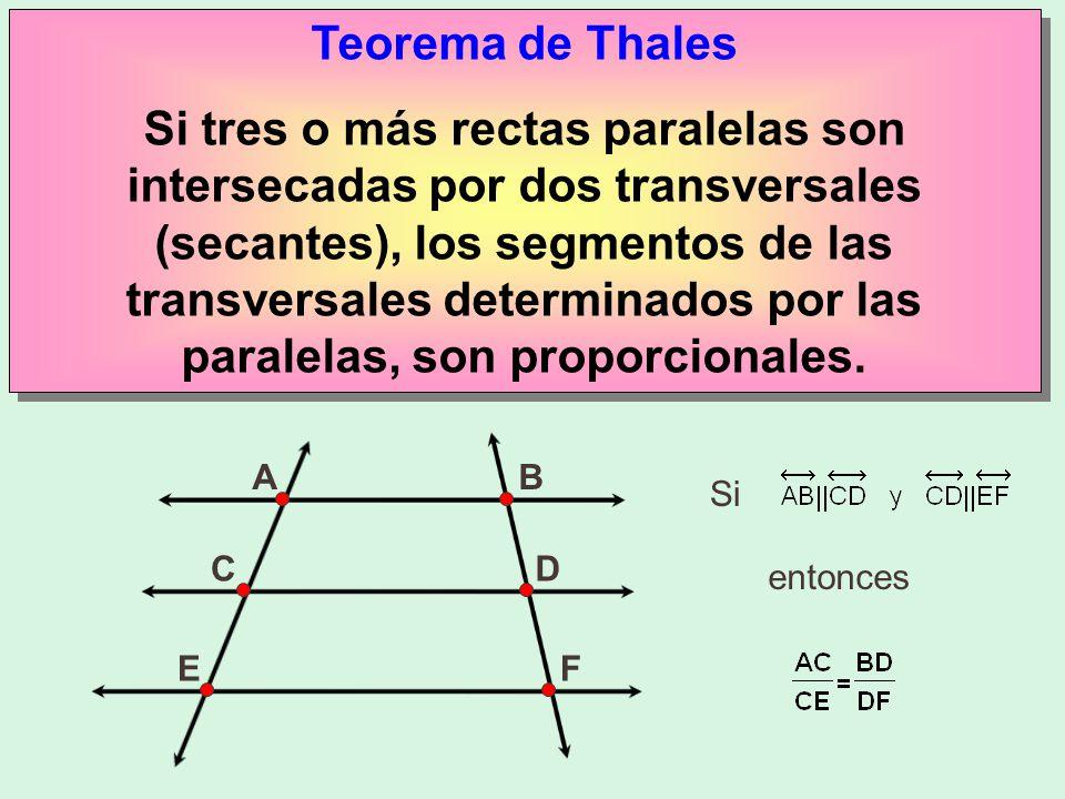 Teorema de Thales Si tres o más rectas paralelas son intersecadas por dos transversales (secantes), los segmentos de las transversales determinados por las paralelas, son proporcionales.