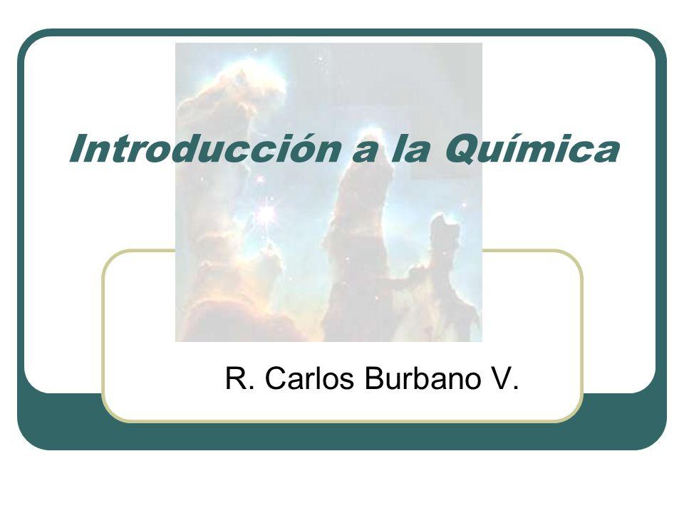 Introducción a la Química R. Carlos Burbano V.