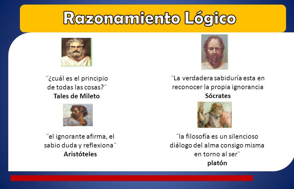 ¨¿cuál es el principio de todas las cosas?¨ Tales de Mileto ¨La verdadera sabiduría esta en reconocer la propia ignorancia Sócrates ¨el ignorante afir