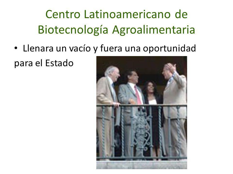 Centro Latinoamericano de Biotecnología Agroalimentaria Llenara un vacío y fuera una oportunidad para el Estado