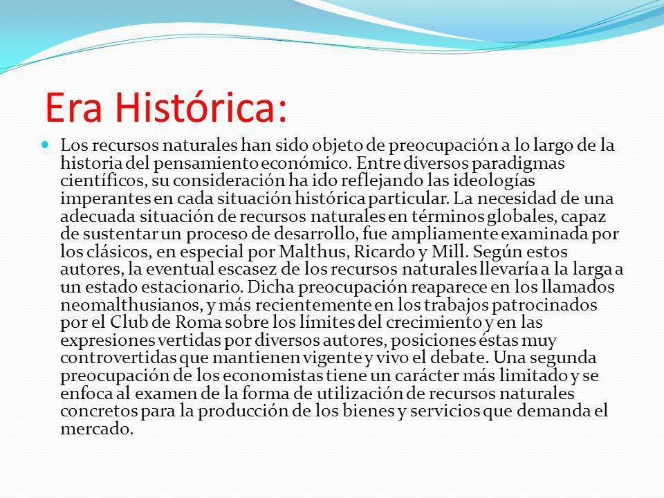 Era Histórica: Los recursos naturales han sido objeto de preocupación a lo largo de la historia del pensamiento económico. Entre diversos paradigmas c