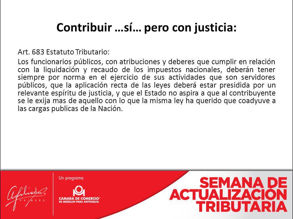 Art. 683 Estatuto Tributario: Los funcionarios públicos, con atribuciones y deberes que cumplir en relación con la liquidación y recaudo de los impues
