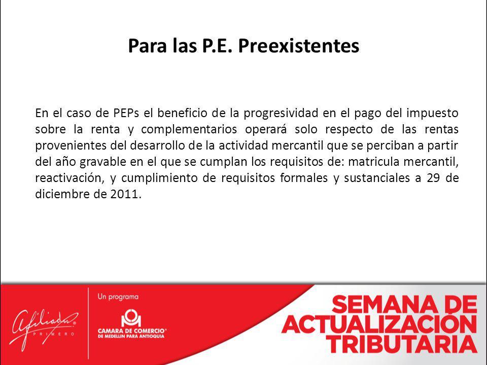 En el caso de PEPs el beneficio de la progresividad en el pago del impuesto sobre la renta y complementarios operará solo respecto de las rentas prove