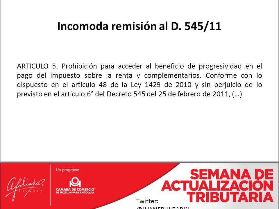 ARTICULO 5. Prohibición para acceder al beneficio de progresividad en el pago del impuesto sobre la renta y complementarios. Conforme con lo dispuesto
