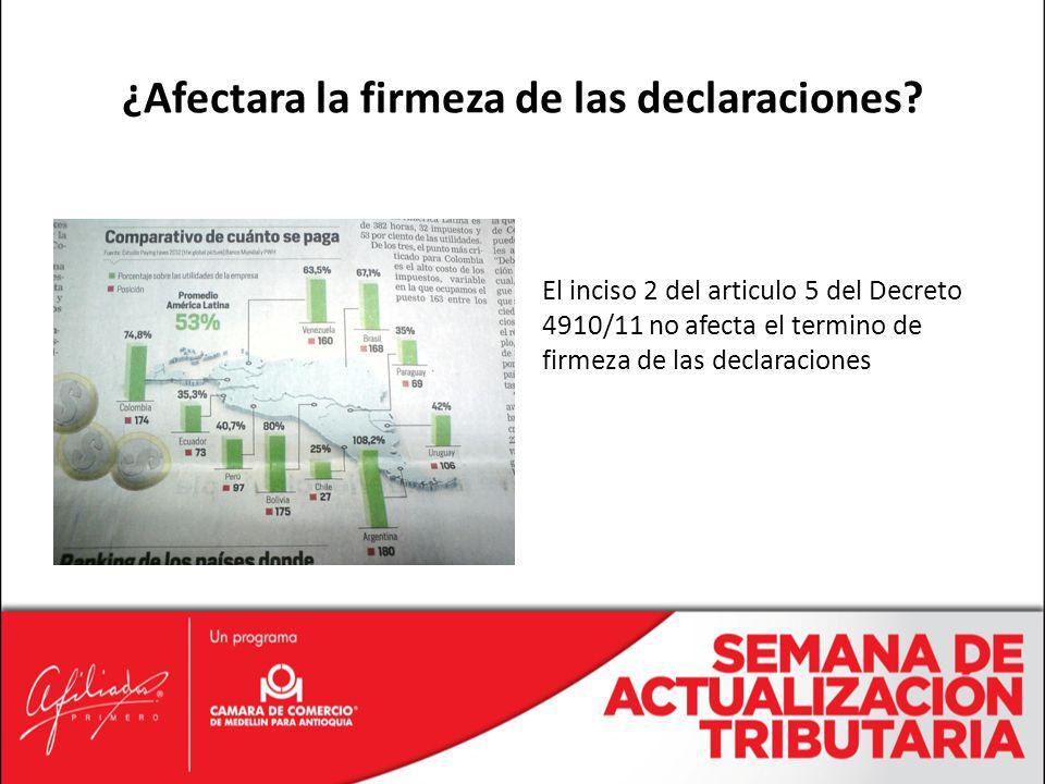 El inciso 2 del articulo 5 del Decreto 4910/11 no afecta el termino de firmeza de las declaraciones ¿Afectara la firmeza de las declaraciones?