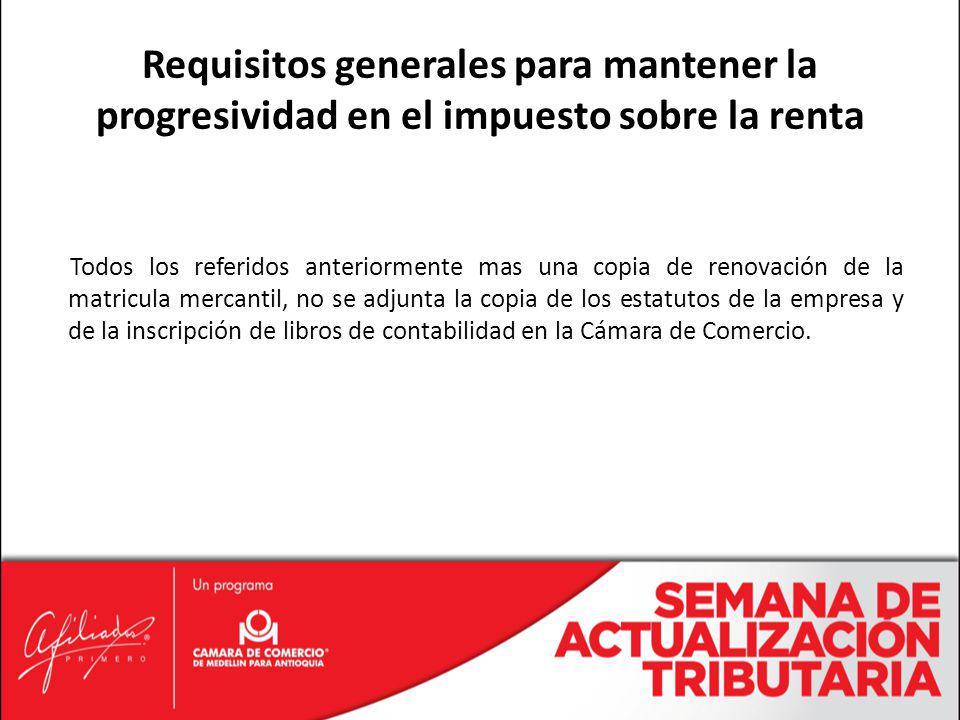 Todos los referidos anteriormente mas una copia de renovación de la matricula mercantil, no se adjunta la copia de los estatutos de la empresa y de la