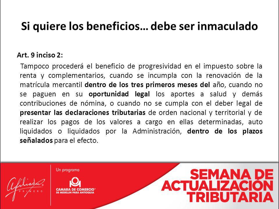 Art. 9 inciso 2: Tampoco procederá el beneficio de progresividad en el impuesto sobre la renta y complementarios, cuando se incumpla con la renovación