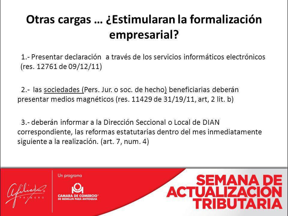 1.- Presentar declaración a través de los servicios informáticos electrónicos (res. 12761 de 09/12/11) 2.- las sociedades (Pers. Jur. o soc. de hecho)