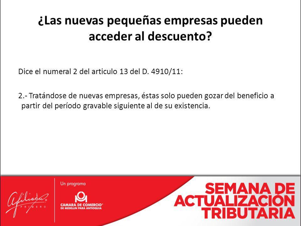 Dice el numeral 2 del articulo 13 del D. 4910/11: 2.- Tratándose de nuevas empresas, éstas solo pueden gozar del beneficio a partir del período gravab