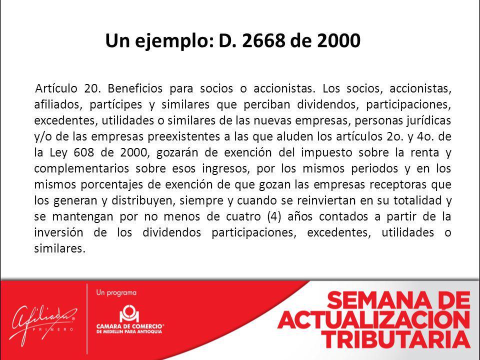 Artículo 20. Beneficios para socios o accionistas. Los socios, accionistas, afiliados, partícipes y similares que perciban dividendos, participaciones