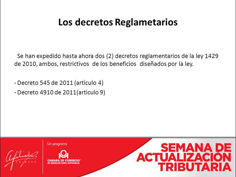 Se han expedido hasta ahora dos (2) decretos reglamentarios de la ley 1429 de 2010, ambos, restrictivos de los beneficios diseñados por la ley. -Decre