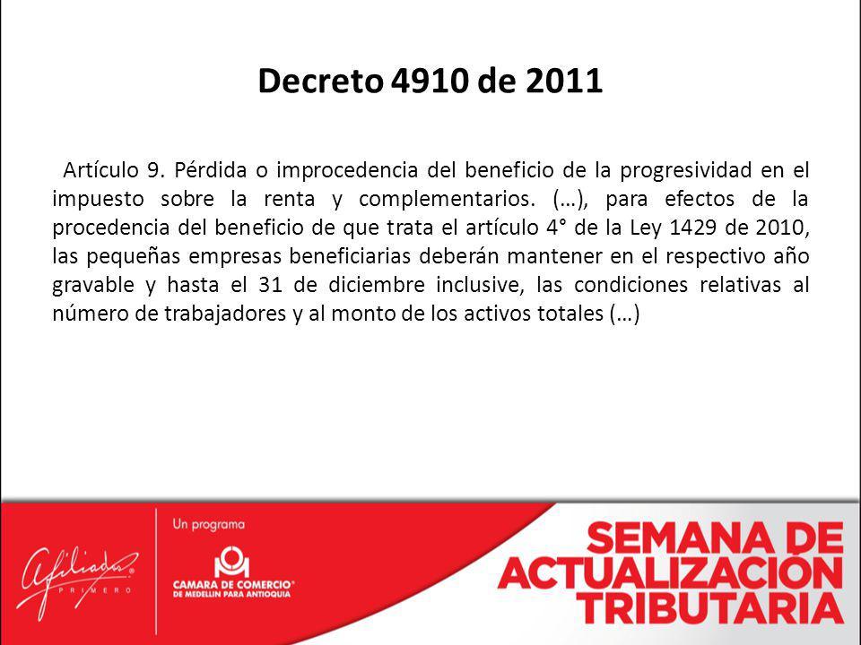 Artículo 9. Pérdida o improcedencia del beneficio de la progresividad en el impuesto sobre la renta y complementarios. (…), para efectos de la procede