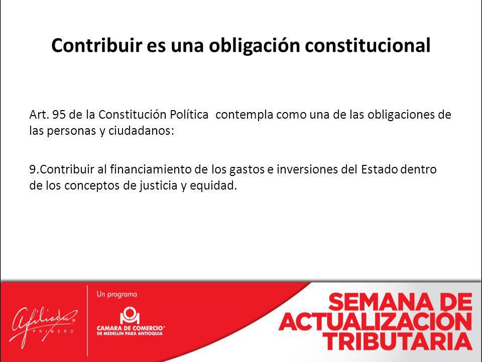 Art. 95 de la Constitución Política contempla como una de las obligaciones de las personas y ciudadanos: 9.Contribuir al financiamiento de los gastos