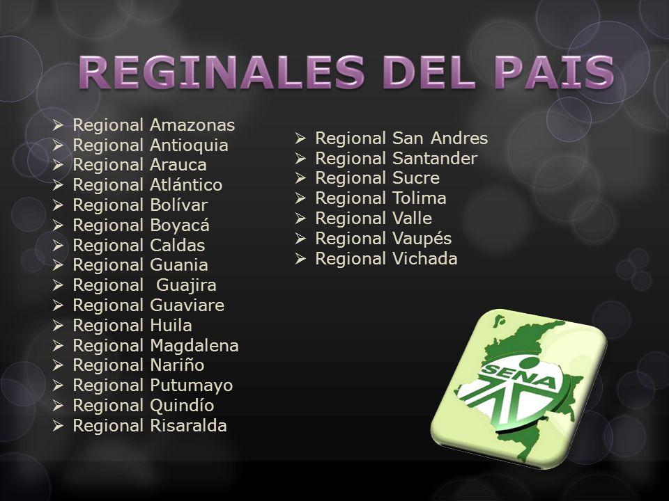 Regional Amazonas Regional Antioquia Regional Arauca Regional Atlántico Regional Bolívar Regional Boyacá Regional Caldas Regional Guania Regional Guaj