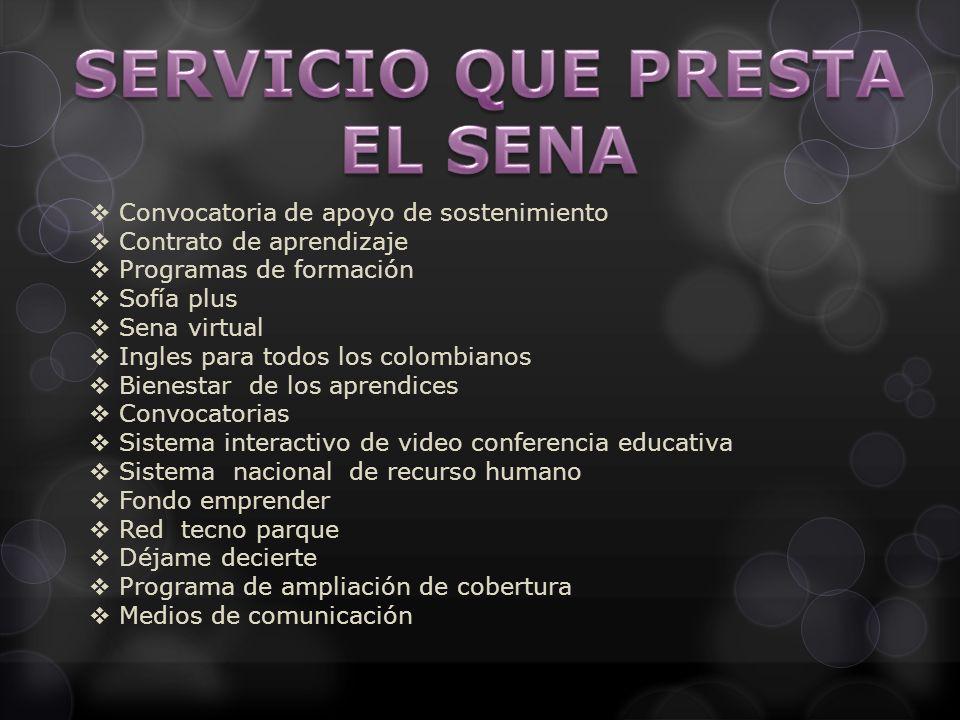 Convocatoria de apoyo de sostenimiento Contrato de aprendizaje Programas de formación Sofía plus Sena virtual Ingles para todos los colombianos Bienes