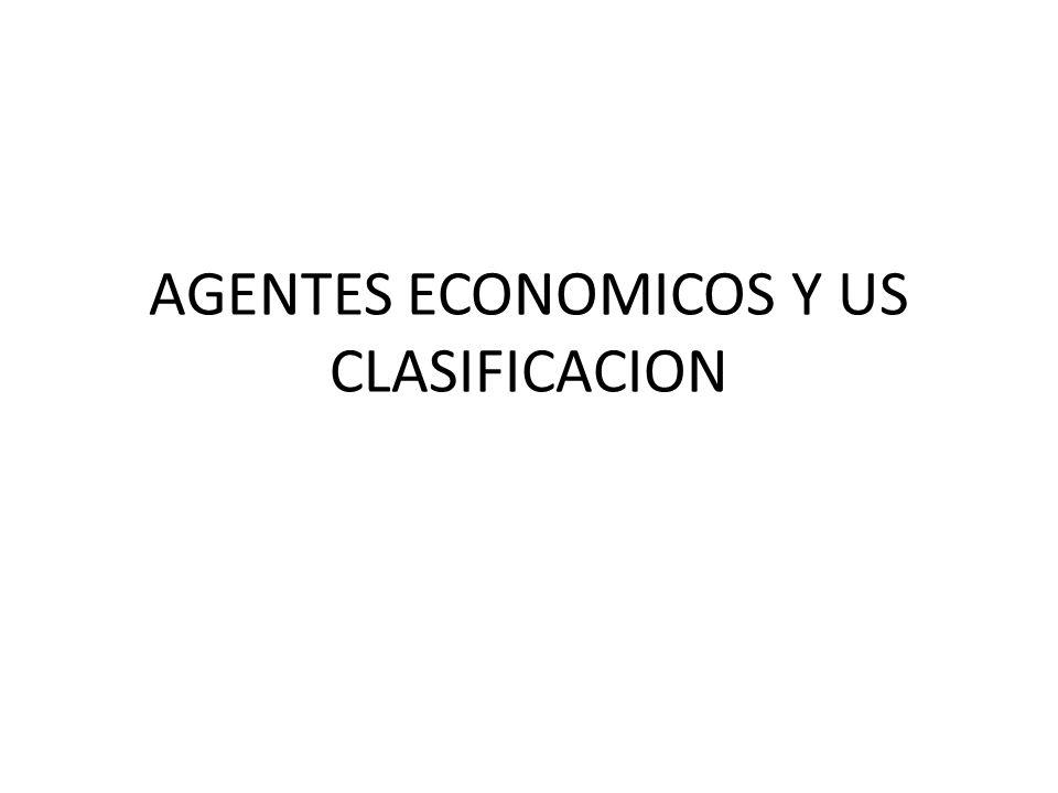 AGENTES ECONOMICOS Y US CLASIFICACION