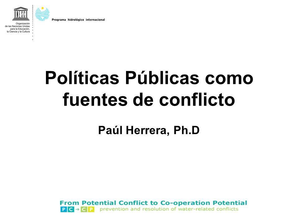 Políticas Públicas como fuentes de conflicto Paúl Herrera, Ph.D