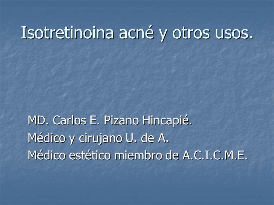Isotretinoina acné y otros usos.Foliculitis por gramnegativos: Isotretinoina 10-20 mg/día.