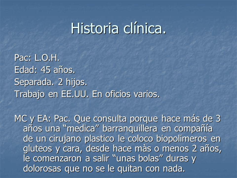 Historia clínica.Pac: L.O.H. Edad: 45 años. Separada.