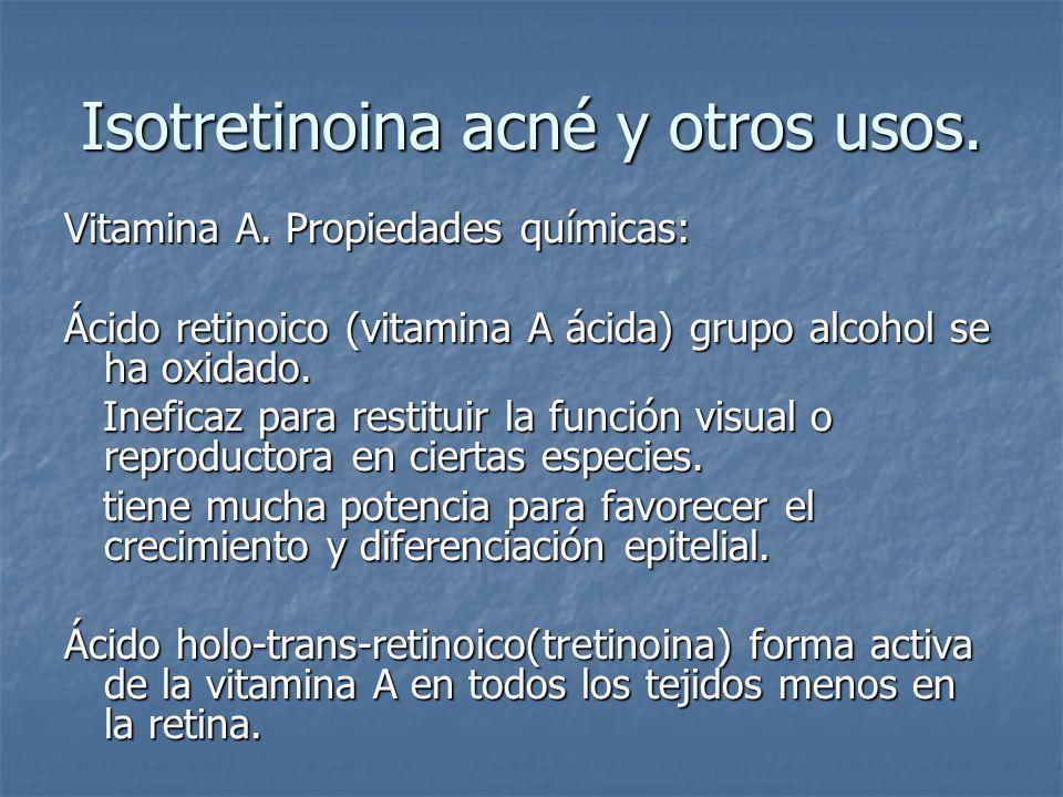 Isotretinoina acné y otros usos.Efectos secundarios: - Perdida de pelo.
