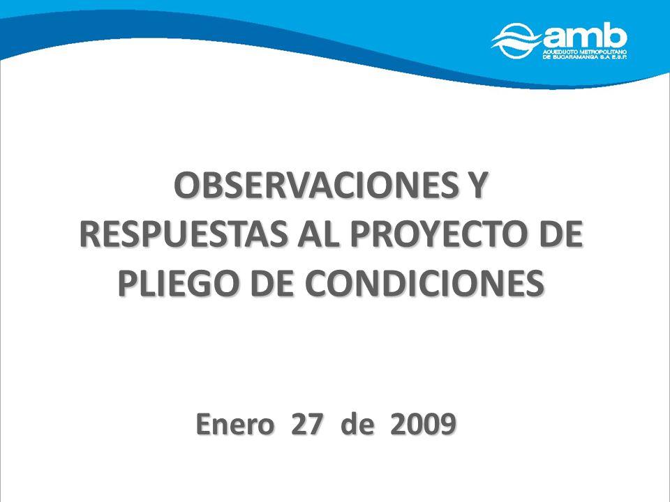Enero 27 de 2009 OBSERVACIONES Y RESPUESTAS AL PROYECTO DE PLIEGO DE CONDICIONES