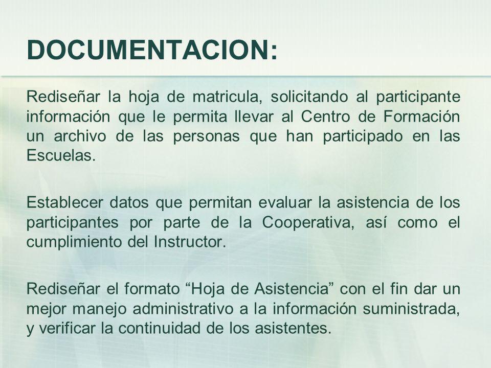DOCUMENTACION: Rediseñar la hoja de matricula, solicitando al participante información que le permita llevar al Centro de Formación un archivo de las personas que han participado en las Escuelas.