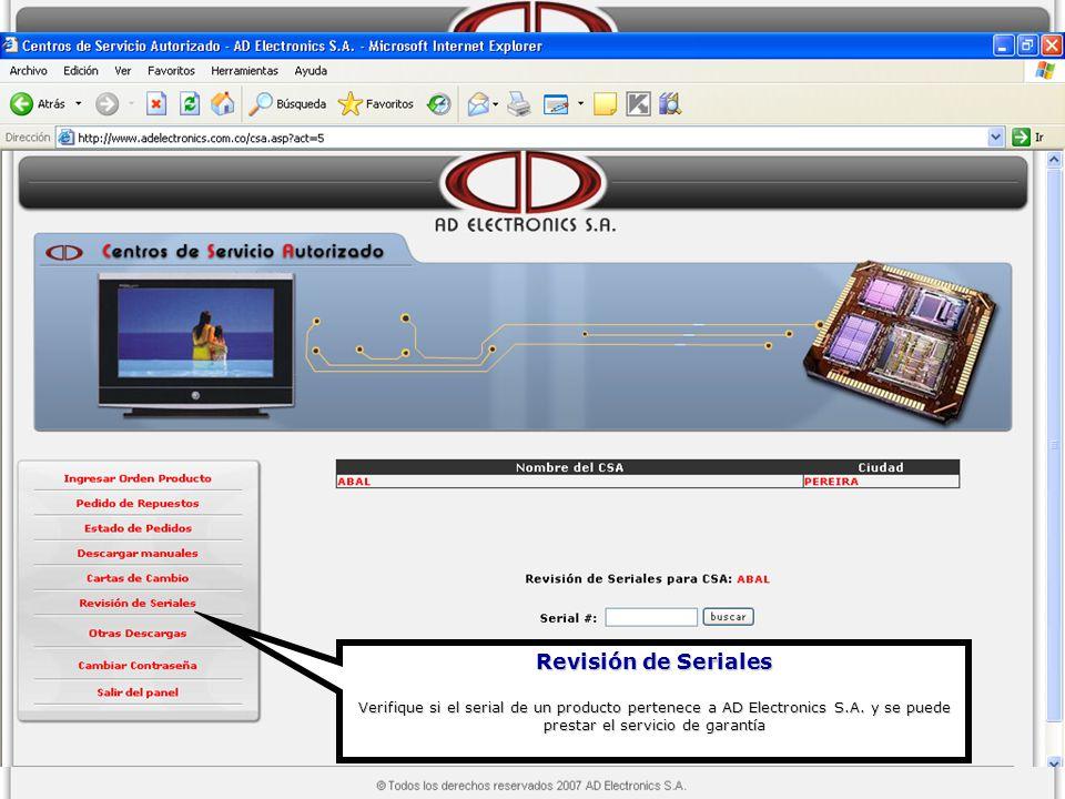 Revisión de Seriales Verifique si el serial de un producto pertenece a AD Electronics S.A. y se puede prestar el servicio de garantía