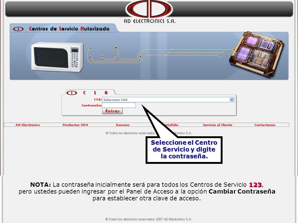 Seleccione el Centro de Servicio y digite la contraseña. NOTA: La contraseña inicialmente será para todos los Centros de Servicio 123, pero ustedes pu