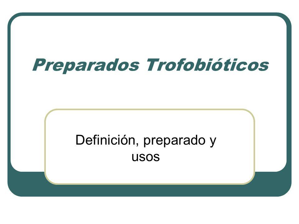 Preparados Trofobióticos Definición, preparado y usos