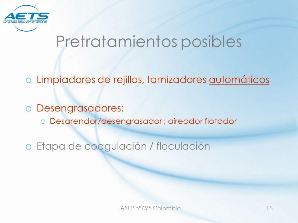 FASEP n°695 Colombia18 Pretratamientos posibles oLimpiadores de rejillas, tamizadores automáticos oDesengrasadores: oDesarendor/desengrasador ; airead