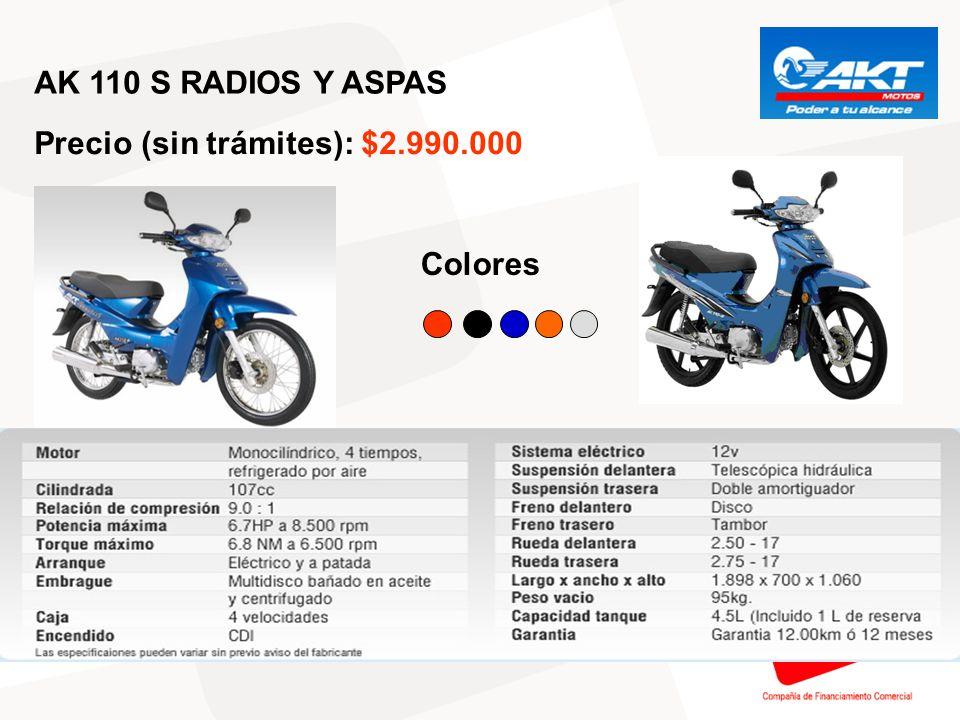 AK 110 S RADIOS Y ASPAS Precio (sin trámites): $2.990.000 Colores