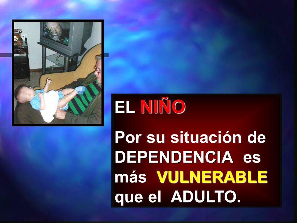 EL NIÑO DEPENDENCIA VULNERABLE ADULTO.
