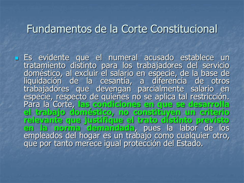 Fundamentos de la Corte Constitucional Es evidente que el numeral acusado establece un tratamiento distinto para los trabajadores del servicio domésti