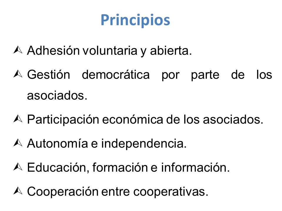 Adhesión voluntaria y abierta.Gestión democrática por parte de los asociados.