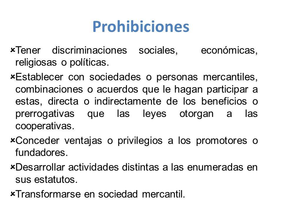 Prohibiciones Tener discriminaciones sociales, económicas, religiosas o políticas.