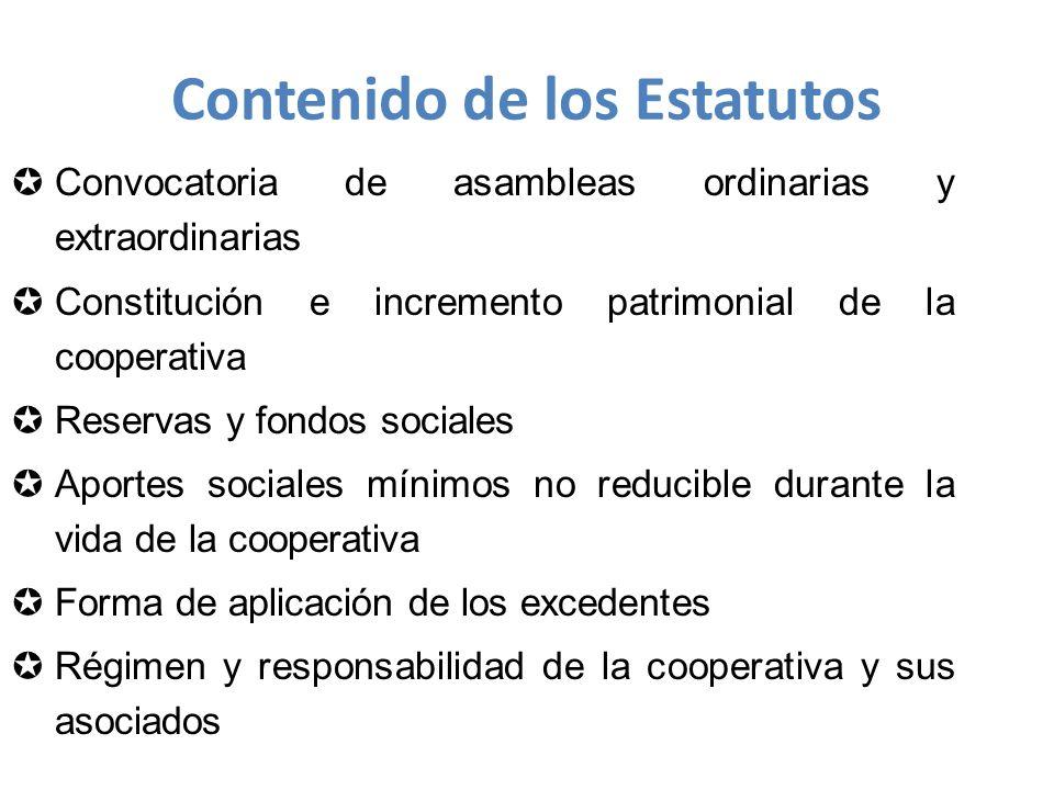Contenido de los Estatutos Convocatoria de asambleas ordinarias y extraordinarias Constitución e incremento patrimonial de la cooperativa Reservas y fondos sociales Aportes sociales mínimos no reducible durante la vida de la cooperativa Forma de aplicación de los excedentes Régimen y responsabilidad de la cooperativa y sus asociados