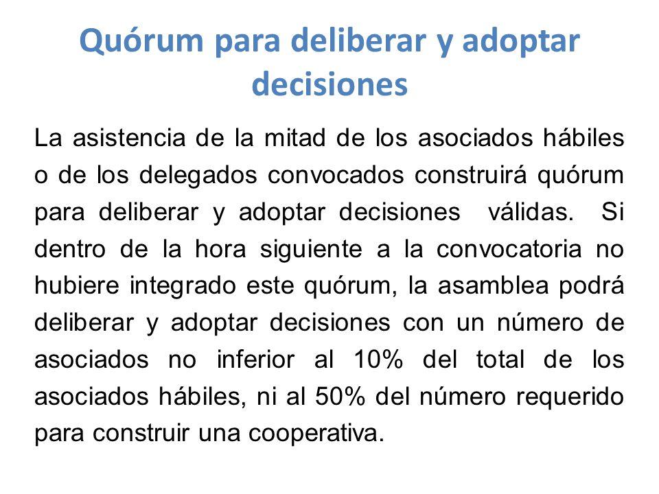 La asistencia de la mitad de los asociados hábiles o de los delegados convocados construirá quórum para deliberar y adoptar decisiones válidas.