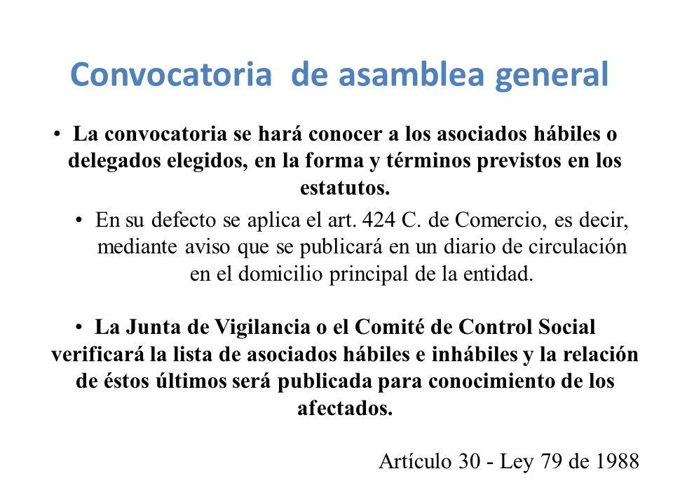 La convocatoria se hará conocer a los asociados hábiles o delegados elegidos, en la forma y términos previstos en los estatutos.
