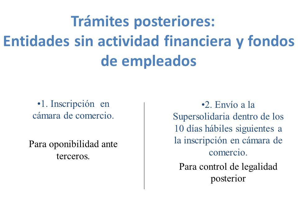 1.Inscripción en cámara de comercio. Para oponibilidad ante terceros.
