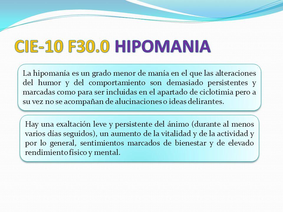 La hipomanía es un grado menor de manía en el que las alteraciones del humor y del comportamiento son demasiado persistentes y marcadas como para ser