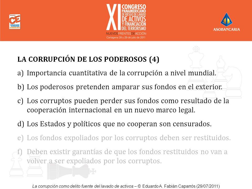 La corrupción como delito fuente del lavado de activos – © Eduardo A. Fabián Caparrós (29/07/2011) LA CORRUPCIÓN DE LOS PODEROSOS (4) a)Importancia cu