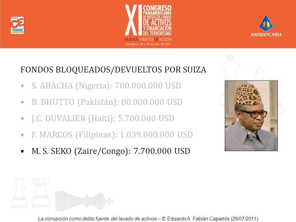 La corrupción como delito fuente del lavado de activos – © Eduardo A. Fabián Caparrós (29/07/2011) FONDOS BLOQUEADOS/DEVUELTOS POR SUIZA S. ABACHA (Ni
