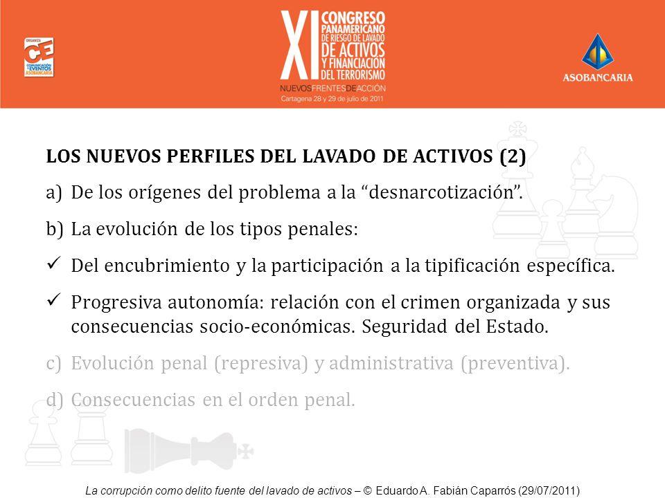 La corrupción como delito fuente del lavado de activos – © Eduardo A. Fabián Caparrós (29/07/2011) LOS NUEVOS PERFILES DEL LAVADO DE ACTIVOS (2) a)De