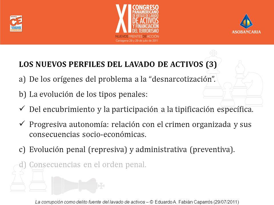 La corrupción como delito fuente del lavado de activos – © Eduardo A. Fabián Caparrós (29/07/2011) LOS NUEVOS PERFILES DEL LAVADO DE ACTIVOS (3) a)De