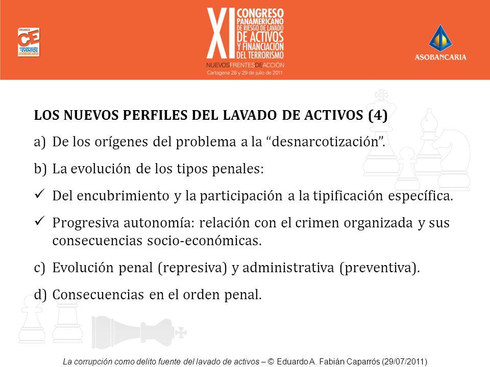 La corrupción como delito fuente del lavado de activos – © Eduardo A. Fabián Caparrós (29/07/2011) LOS NUEVOS PERFILES DEL LAVADO DE ACTIVOS (4) a)De